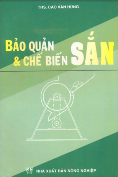 Sách Bảo quản và chế biến sắn (Khoai mì) – NXB Nông nghiệp ThS. Cao Văn Hùng