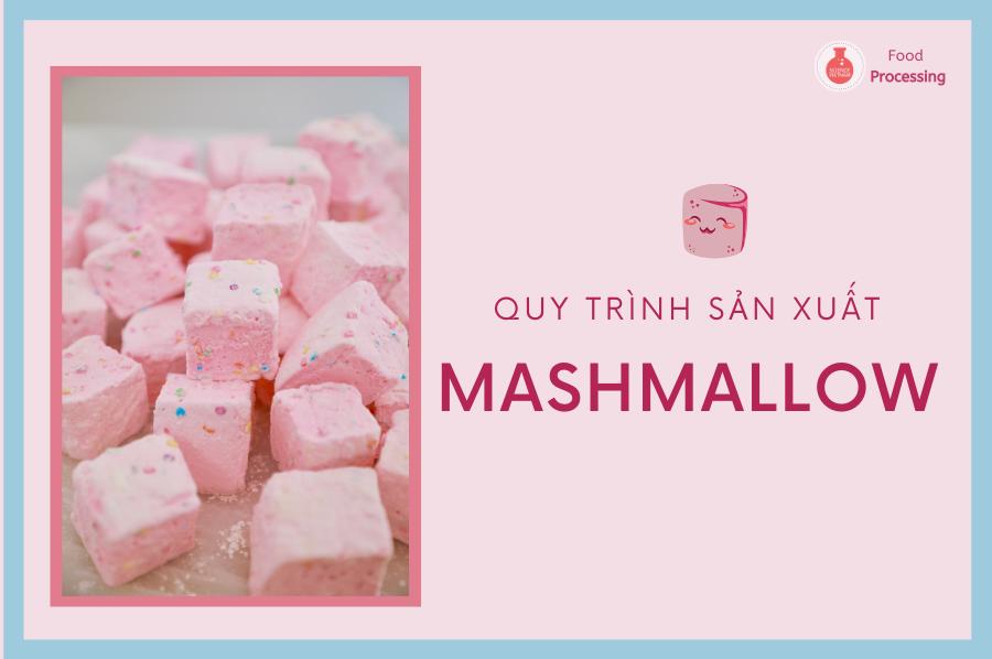 Quy trình sản xuất Kẹo Marshmallow