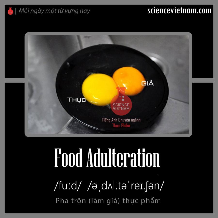 Food Adulteration (Làm Giả Thực Phẩm) Là Gì?